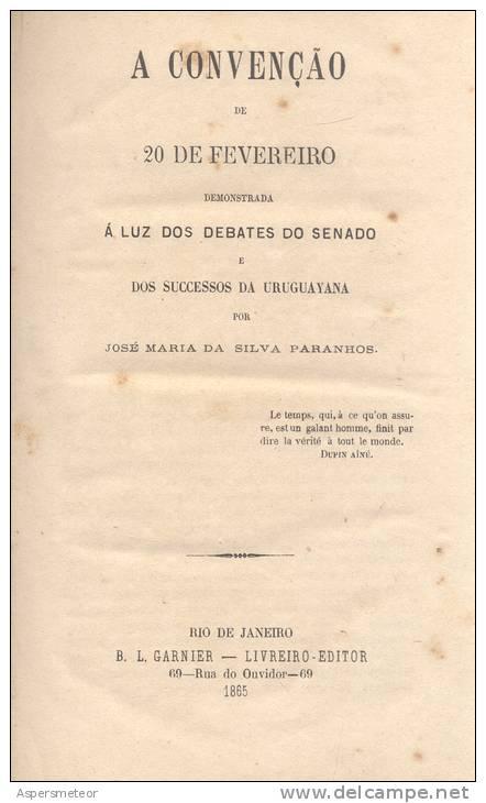 A CONVENCAO DE 20 DE FEVEREIRO DEMONSTRADA A LUZ DOS DEBATES DO SENADO E DOS SUCCESSOS DA URUGUAYANA POR JOSE MARIA DA S - Livres, BD, Revues