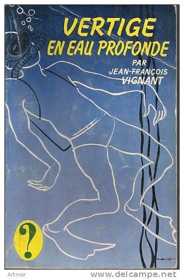 COLLECTION POINT D´INTERROGATION (hachette) - 1964 - J.F  VIGNANT - VERTIGE EN EAU PROFONDE - Livres, BD, Revues