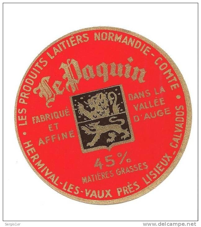 Ancienne étiquette Fromage  Le Paquin  Vallée D'auge  Hermival Les Vaux  Calvados 45%mg - Fromage