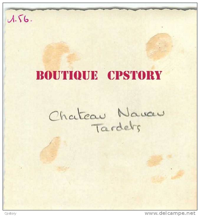 64 - TARDETS < Facade Du Chateau De Navau En 1956 - VOIR DESCRIPTION < Photo 7cm X 7.5cm - Dos Scané - Places