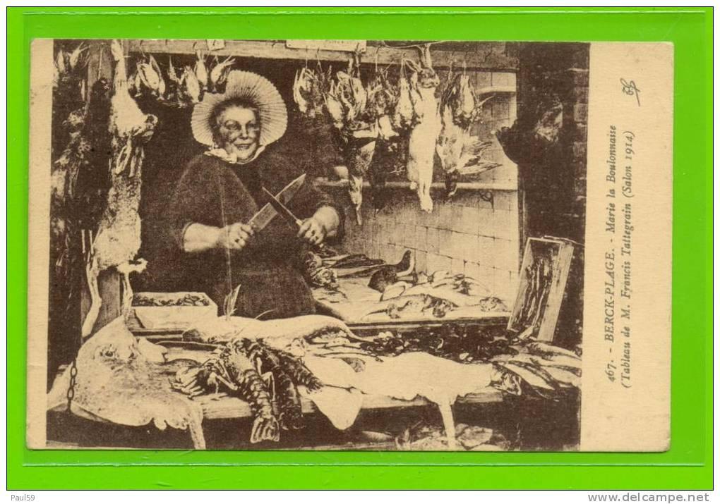 Dt  62 - BERCK-PLAGE - MARIE LA BOULONNAISE, TABLEAU DE Francis TATTEGRAIN (SALON DE 1914) - Berck