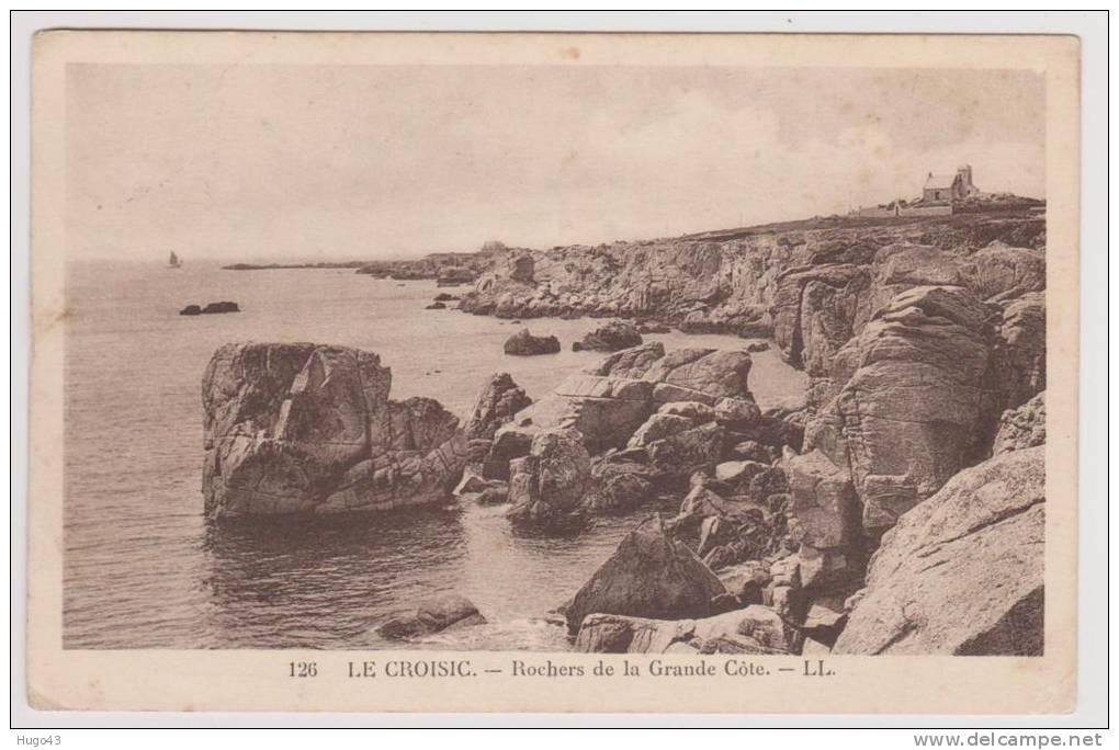 (RECTO / VERSO) LE CROISIC EN 1936 - N° 126 - ROCHERS DE LA GRANDE COTE - Le Croisic
