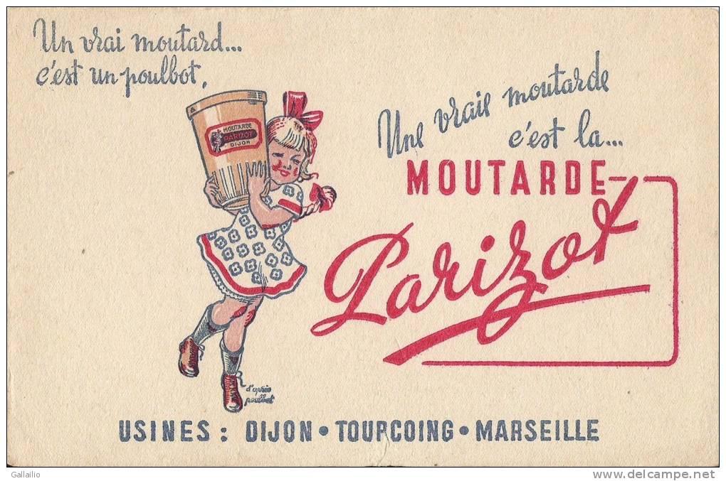 UNE VRAIE MOUTARDE C'EST LA MOUTARDE PARIZOT USINES DIJON TOURCOING MARSEILLE SIGNE POULBOT - Moutardes