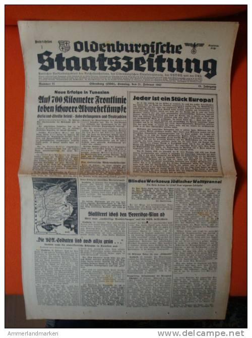 Oldenburgische Staatszeitung, 21.2.1943, Auf 70ß0 Kilometer Frontkämpe Toben Schwere Abwehrkämpfe ! - Revues & Journaux