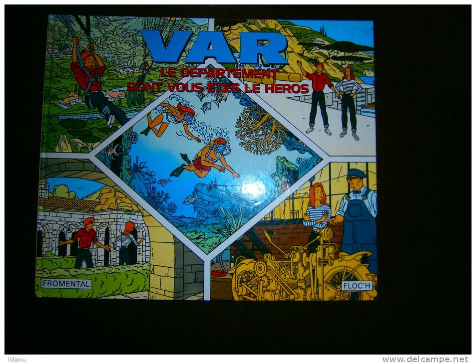 VAR LE DEPARTEMENT DONT VOUS ETES LE HEROS - Provence - Alpes-du-Sud