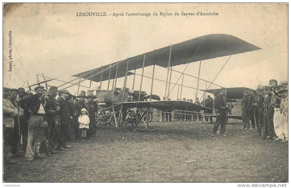 55 LEROUVILLE BIPLAN DU SAPEUR D'AUTROCHE APRES L'ATTERRISSAGE AVIATION PRECURSEUR - ....-1914: Précurseurs