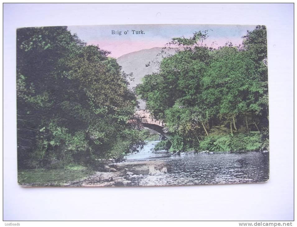 Brig O'Turk, Nr Callander, Aberfoyle, Loch Katrine Etc. - Perthshire