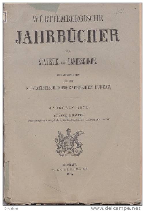 Württembergische Jahrbücher Für Statistik Und Landeskunde 1879, II.Bd, II H., U.a. Württemberger Auf  Der Uni Straßburg - 4. Neuzeit (1789-1914)