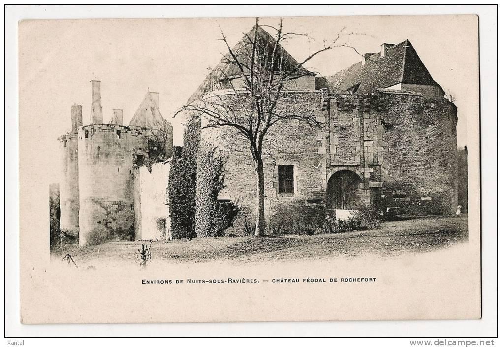 NUITS Sous RAVIERES - Château Féodal De Rochefort - France