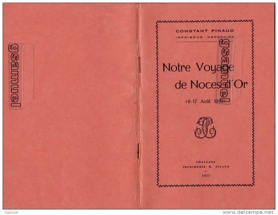 85 - CHALLANS - CONSTANT PINAUD. Notre Voyage De Noces D´Or (6-17 Août 1961). Imprimerie H. PINAUD Challans 1971. - Pays De Loire