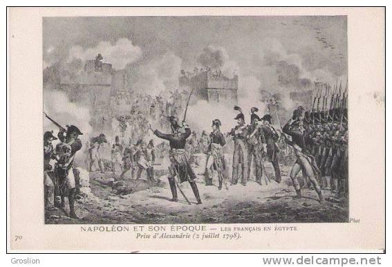 NAPOLEON ET SON EPOQUE 70 LES FRANCAIS EN EGYPTE  PRISE D'ALEXANDRIE (2 JUILLET 1798) - Histoire
