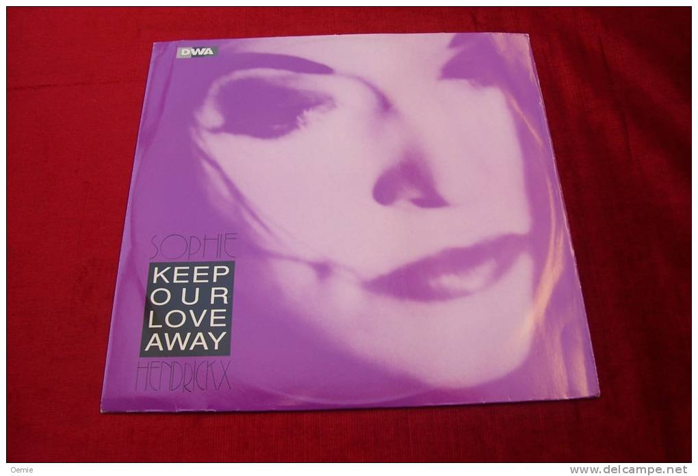 SOPHIE  HENDRICKX  °  KEEP OUR LOVE AWAY - 45 T - Maxi-Single