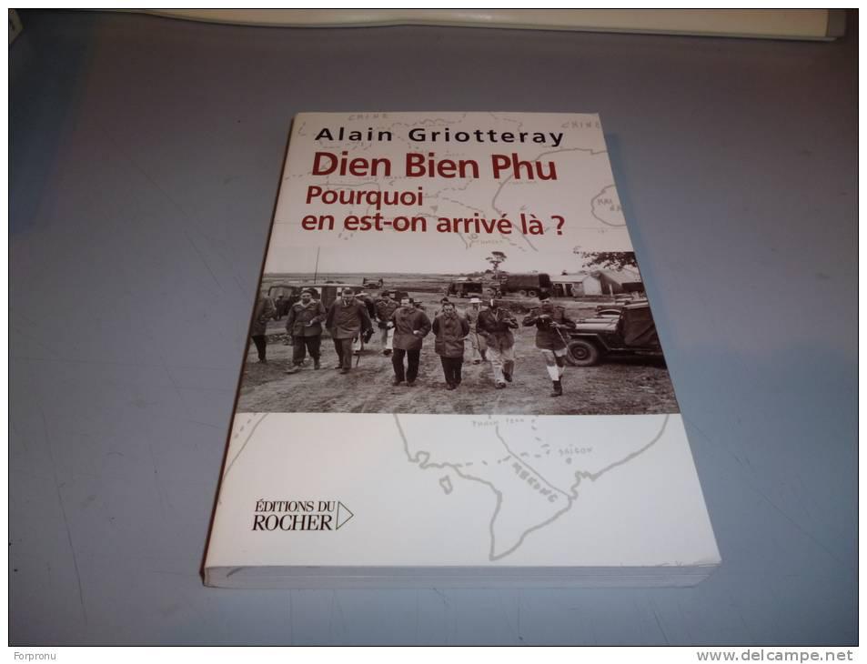 DIEN BIEN PHU De ALAIN GRIOTTERAY  Pourquoi En Est T'on Arrivé Là - Books