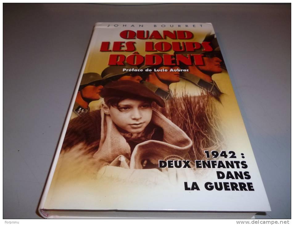 QUAND LES LOUPS RODENT  De JOHAN BOURRET Preface De LUCIE AUBRAC - French