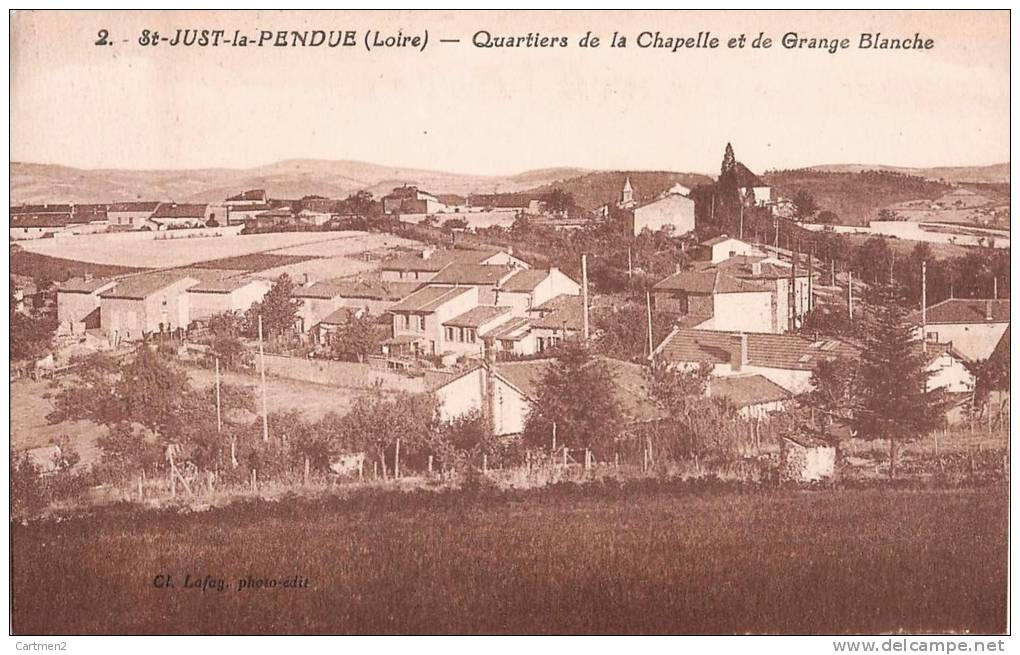SAINT-JUST-LA-PENDUE QUARTIERS DE LA CHAPELLE ET DE GRANGE BLANCHE 42 - Andrézieux-Bouthéon