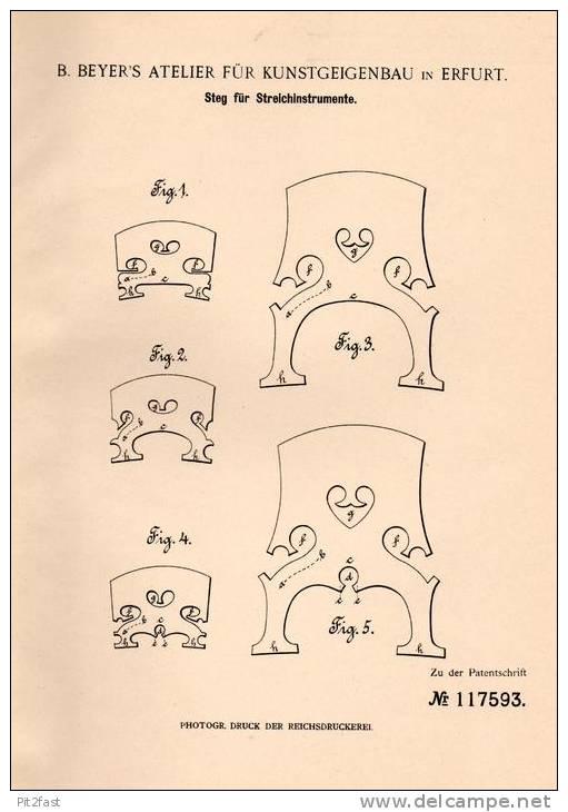 Original Patentschrift - B. Beyer , Atelier Für Geigenbau In Erfurt ,1899, Steg Für Geige , Cello , Violine , Stradivari - Musikinstrumente