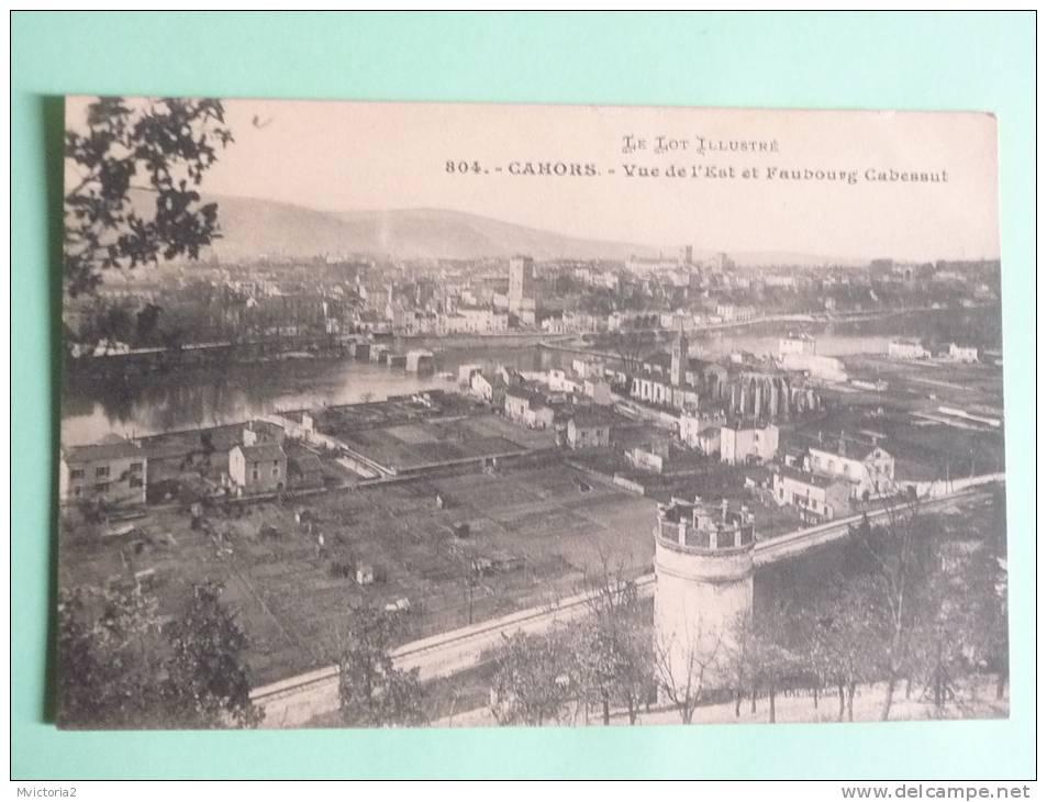 CAHORS - Vue De L´Est Et Faubourg Cabessut - Cahors