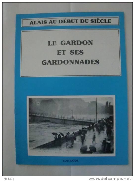 ALES (30) ALAIS AU DEBUT DU SIECLE : LE GARDON ET SES GARDONNADES  N° 2 1976 , Textes, CPA Et Photos Plus Récentes - Languedoc-Roussillon