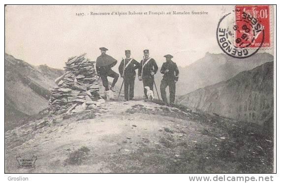 RECONTRE D'ALPINS ITALIENS ET FRANCAIS AU MAMELON FRONTIERE 1497     1909 - Douane