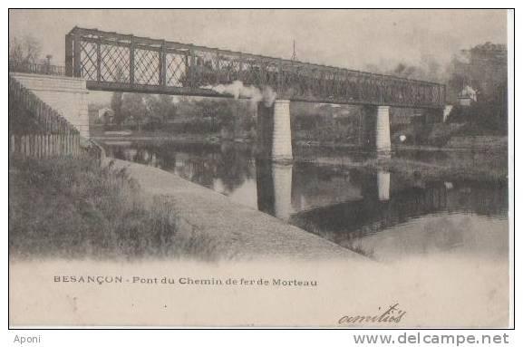 BESANCON ( Pont Du Chemin De Fer De Morteau ) - Besancon