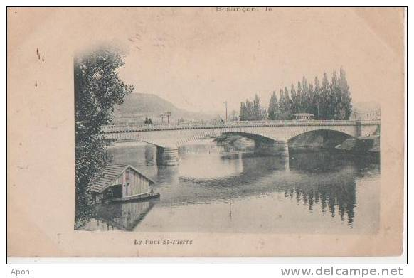 BESANCON (..le Pont Saint Pierre ) - Besancon