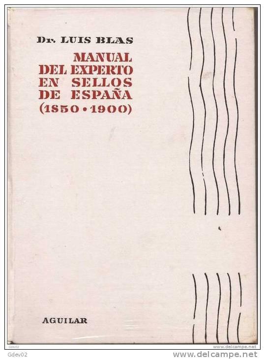 ESLI-LL188TO Spain Espagne LIBRO.MANUAL DEL EXPERTO EN SELLOS POR DR. LUIS BLAS(de 1850 A 1900) PRECINTADO.LUJO.RARO - Libros, Revistas, Cómics