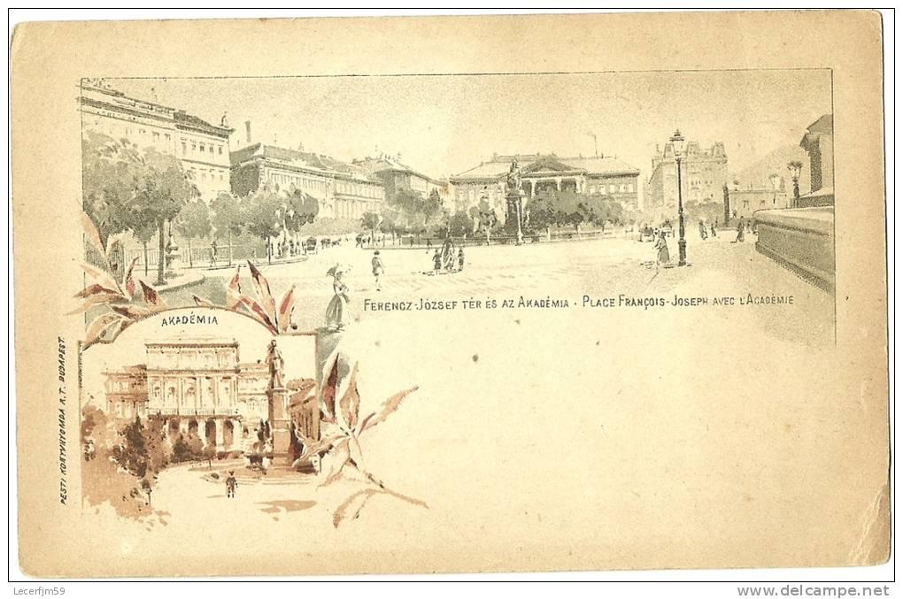 HONGRIE BUDAPEST FERENCZ JOZSEF TER ES AZ AKADEMIA  PLACE FRANCOIS JOSEPH AVEC L ACADEMIE AVEC ENTIER POSTAUX - Ungheria