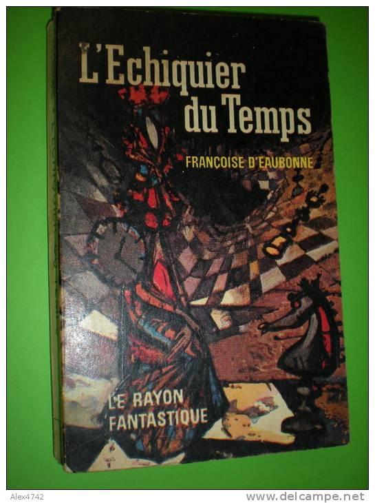 L'échiquier Du Temps De Françoise D'Eaubonne 1962 - Le Rayon Fantastique
