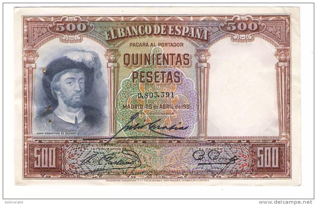 BILLET DE BANQUE D' ESPAGNE  ( BANCO DE ESPANA ) /  QUINIENTAS PESETAS , 500 Pesetas Type DE ELCANO ( 25 Avril 1931 ) - [ 1] …-1931 : Premiers Billets (Banco De España)