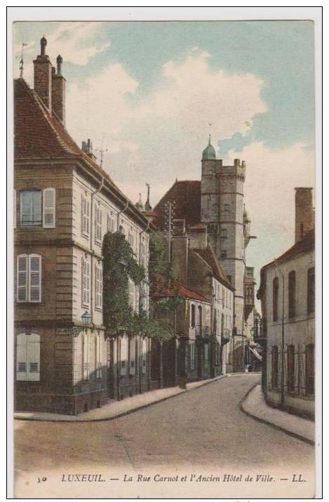 Luxeuil-les-Bains - La Rue Carnot Et L'Ancien Hôtel De Ville - Luxeuil Les Bains