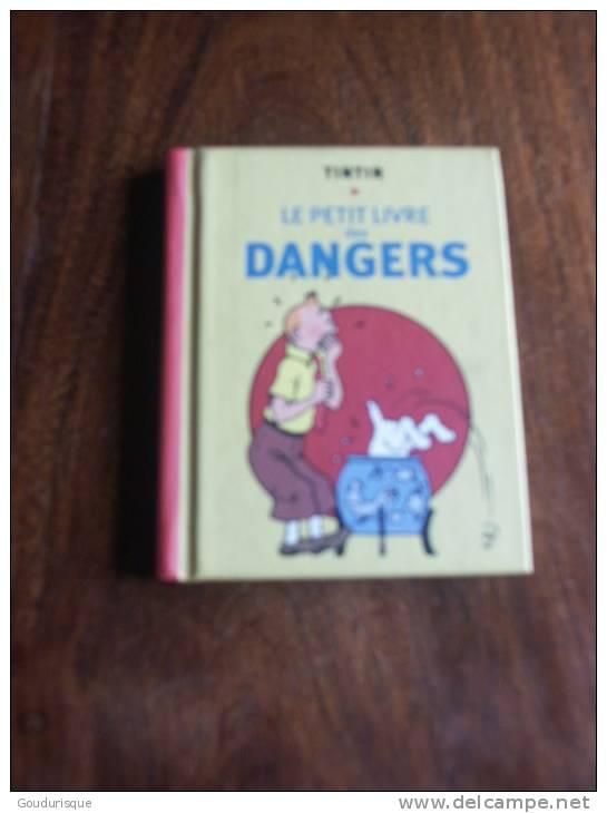 TINTIN LE PETIT LIVRE DES DANGERS   HERGE - Tintin