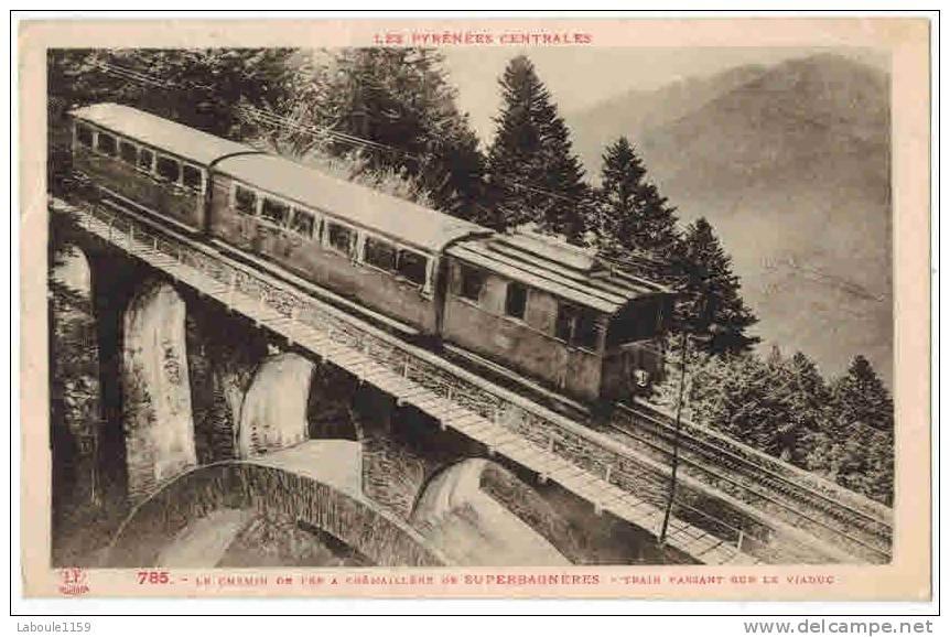 """SUPERBAGNERES : """" Le Chemin De Fer à Crémaillère De Superbagnères Train Passant Sur Le Viaduc """" - Superbagneres"""
