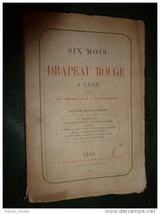 Dédicacé Par L´auteur Joannès Guetton  SIX MOIS DE DRAPEAU ROUGE Daté De 1871 - Livres, BD, Revues