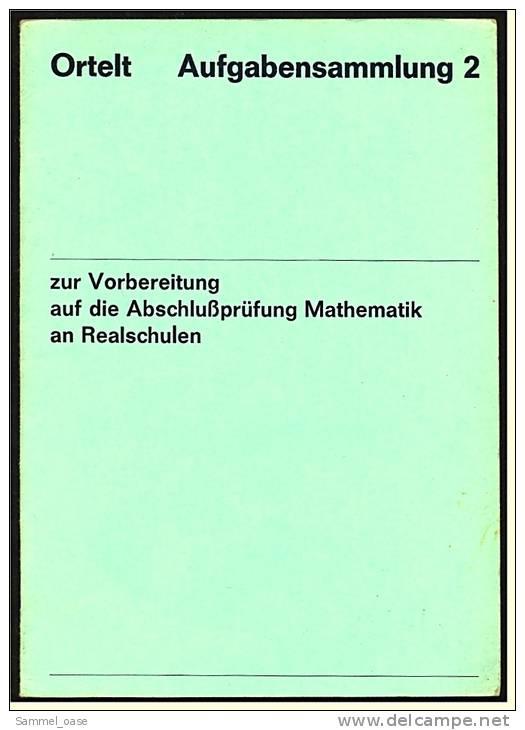 Ortelt Aufgabensammlung 1 + 2  -  Vorbereitung Auf Die Abschlußprüfung Mathematik  -  Von 1971 - Schulbücher