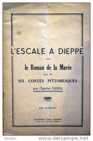 Escale à Dieppe Par Charles Cudell - RARE - Histoire
