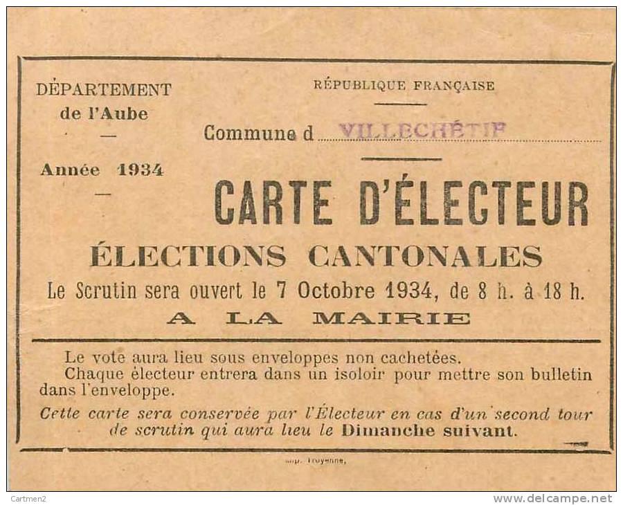 CARTE D'ELECTEUR ELECTIONS CANTONALES DE LA COMMUNE DE VILLECHETIF 10 AUBE ANNEE 1934 - Vieux Papiers