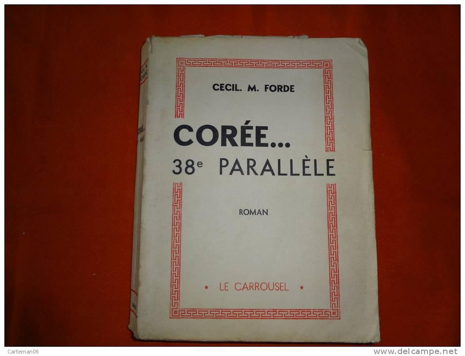 Livre - Cecil. M. Forde - Corée... 38e Parallèle - Libri