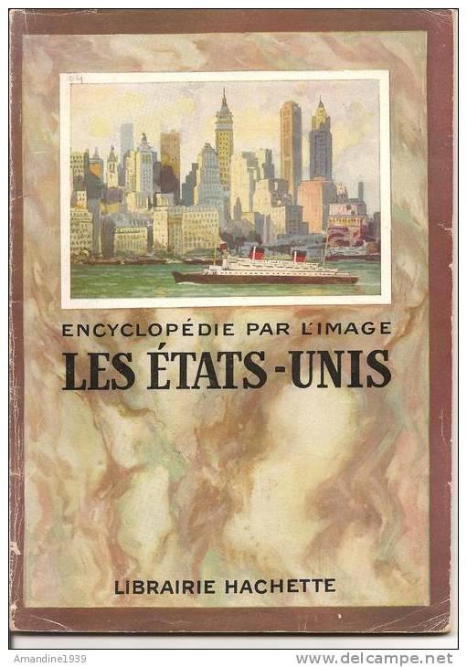 LES ETATS-UNIS – ENCYCLOPEDIE PAR L IMAGE - ANNEE 1951 - Encyclopédies