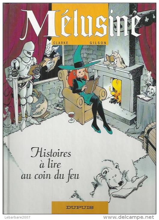 "MELUSINE  "" HISTOIRES A LIRE AU COIN DU FEU "" -  CLARKE / GILSON - E.O.  MAI 1997  DUPUIS - Mélusine"