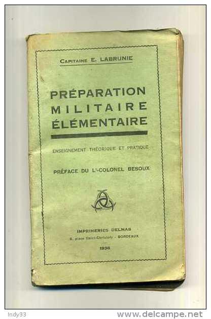 - PREPARATION MILITAIRE ELEMENTAIRE . BORDEAUX DELMAS 1938 . - Bücher