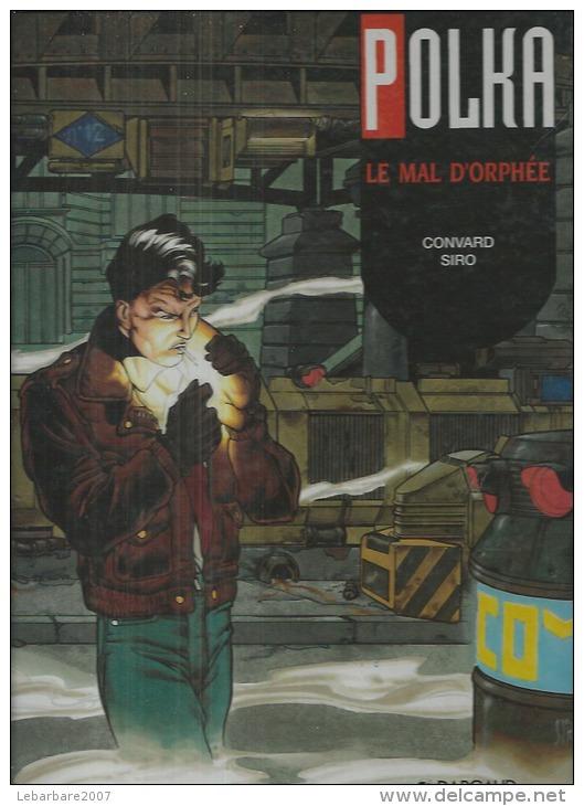 "POLKA  "" LE MAL D'ORPHEE -  CONVARD / SIRO - E.O.  OCTOBRE 1995  DARGAUD - Polka"