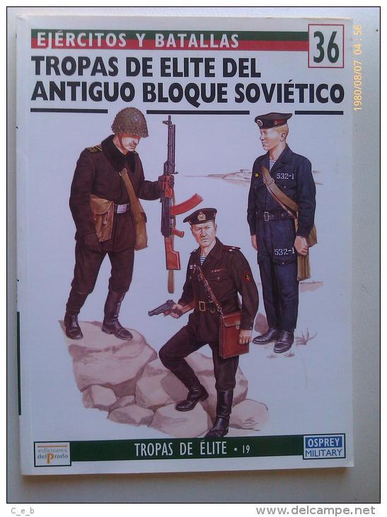 Libro: Tropas De Élite Del Antiguo Bloque Soviético. 1994. España. Colección: Ejércitos Y Batallas. - Español