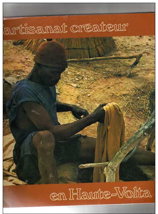 Afrique: Superbe Livre Sur La Haute-Volta (Burkina-Faso) - L'artisanat Créateur Agrémenté De Magnifiques Photos  - 1979. - Art