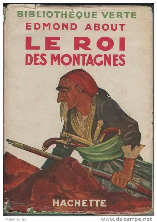Hachette Bibliothèque Verte - Edmont About - Le Roi Des Montagnes - 1943 - Avec Jaquette - Intérieur TBE - Jaquette BE - Bibliothèque Verte