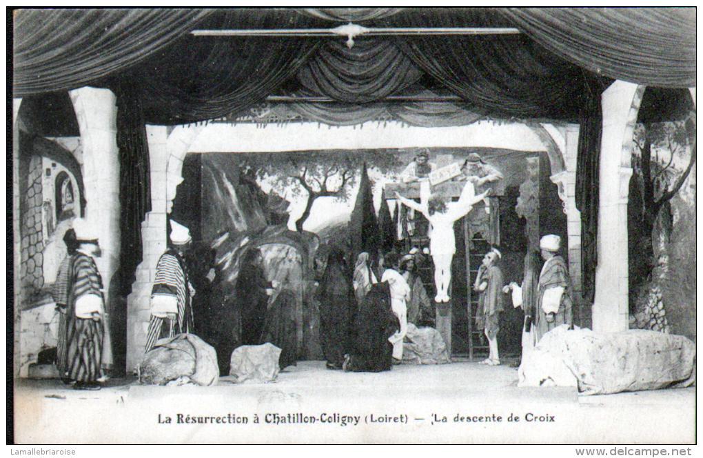 45 - LA RESURECTION DE CHATILLON COLIGNY - LA DESCENTE DE LA CROIX - Chatillon Coligny