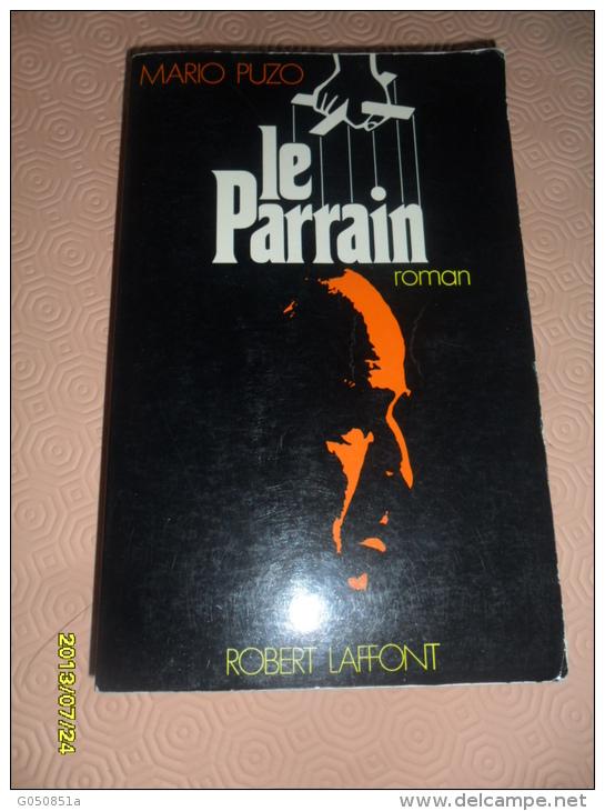 ROMAN -  (  LE PARRAIN  )      Robert LAFFONT     -  485 Pages - Libros, Revistas, Cómics