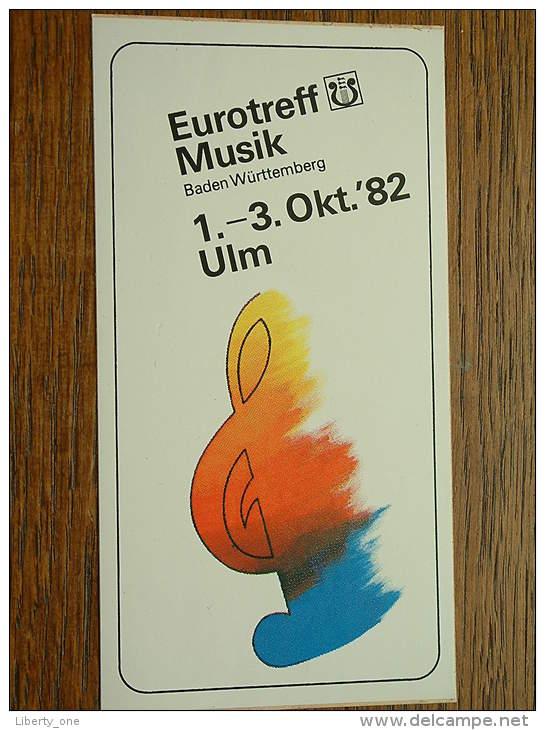 Eurotreff MUSIK Baden Württemberg 1 - 3 Okt. ' 82 ULM ( Formaat Sticker / Zelfklever 7,5 X 14 Cm.) Details Zie Foto ! - Musik & Instrumente