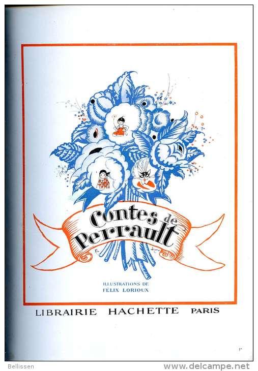 RARE ! Contes De Perrault, Illustrations : Félix LORIOUX, Ed. Hachette, 1926 Cendrillon, Le Petit Poucet, Le Chat Botté - Livres, BD, Revues
