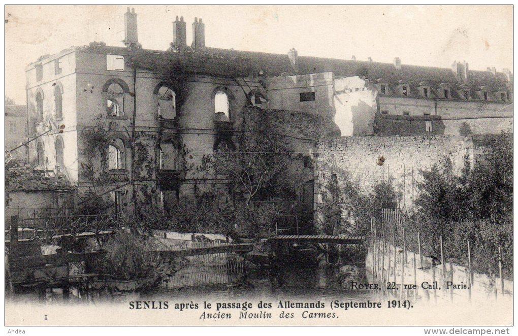 CPA..SENLIS...SEPTEMBRE 1914...ANCIEN MOULIN DES CARMES...PRIX: 1,49 € - Senlis