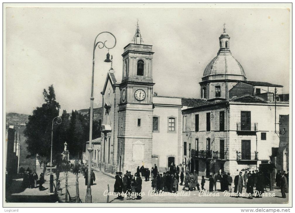 CAMPOFRANCO (CL) LA CHIESA MADRE E LA PIAZZA 1960 - Caltanissetta